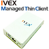 IVEX Managed Thin Client